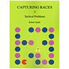 Capturing Races 2 - Tactical Problems (Jasiek)