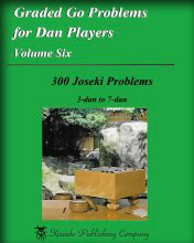 Graded Go Problems for Dan Players  6 : 300 Joseki Problems 3-7dan (Nihon Kiin)